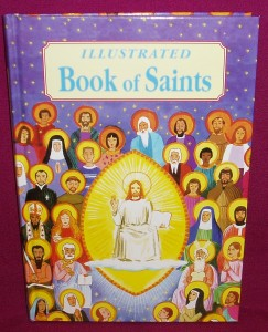 Illustrated Book of Saints. A classic book on the lives of the saints, for children. A great gift for Holy Communion, Confirmation and for inspiration.