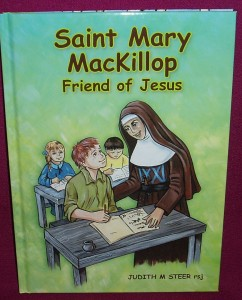 Saint Mary MacKillop. A children's book on the life Australia's first saint.
