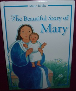 The Beautiful Story of Mary. An illustrated book for children on the life of Mary.