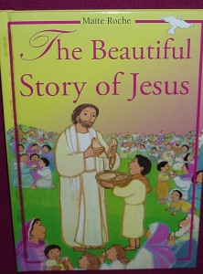 The Beautiful Story of Jesus. A delightfully illustrated book on the life of Jesus for children aged up to 7 years.